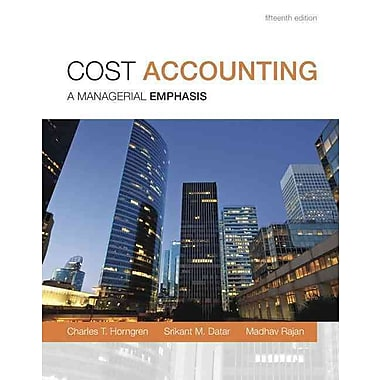 Cost Accounting, Student Value Edition (15th Edition)