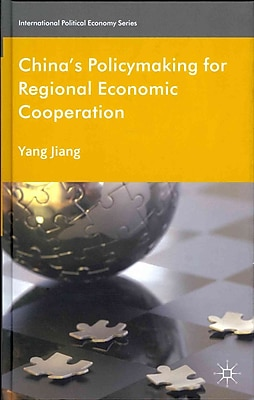 China's Policymaking for Regional Economic Cooperation