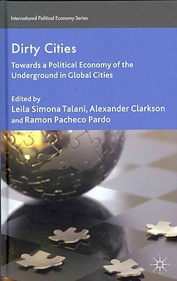 Dirty Cities: Towards a Political Economy of the Underground in Global Cities