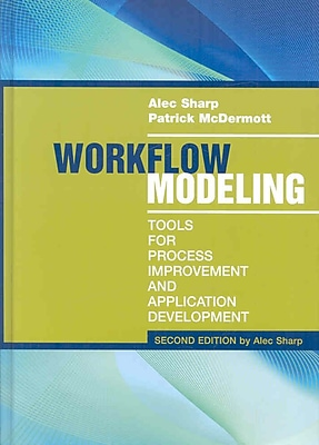 Workflow Modeling: Tools for Process Improvement and Applications Development