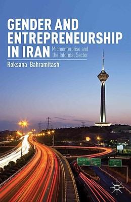 Gender and Entrepreneurship in Iran: Microenterprise and the Informal Sector