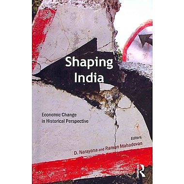 Shaping India: Economic Change in Historical Perspective