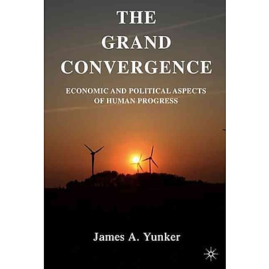 The Grand Convergence: Economic and Political Aspects of Human Progress