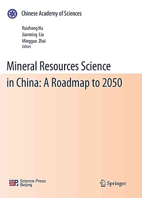 Mineral Resources Science and Technology in China: A Roadmap to 2050