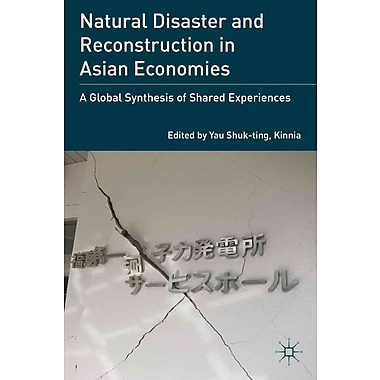 Natural Disaster and Reconstruction in Asian Economies: A Global Synthesis of Shared Experiences