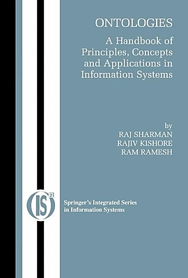 Ontologies: A Handbook of Principles, Concepts and Applications in Information Systems
