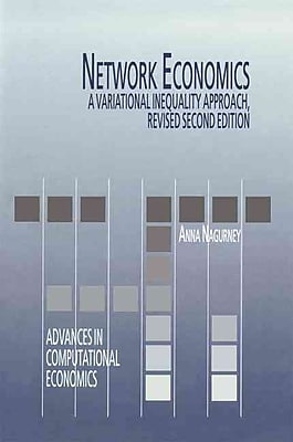Network Economics: A Variational Inequality Approach (Advances in Computational Economics)