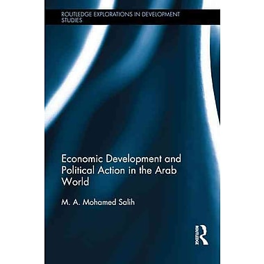 Economic Development and Political Action in the Arab World (Routledge Explorations in Development Studies (Unnumbered))