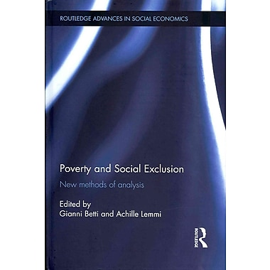 Poverty and Social Exclusion: New Methods of Analysis (Routledge Advances in Social Economics)