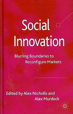 Social Innovation: Blurring Boundaries to Reconfigure Markets