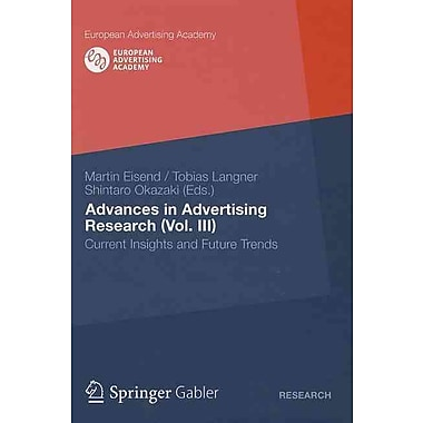Advances in Advertising Research (Vol. III): Current Insights and Future Trends