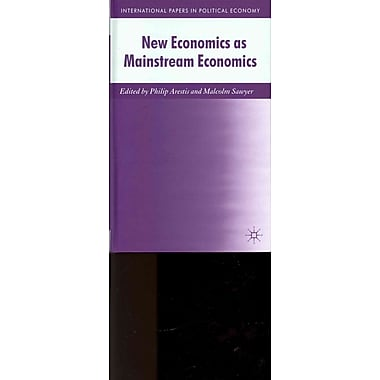 New Economics as Mainstream Economics (International Papers in Political Economy)