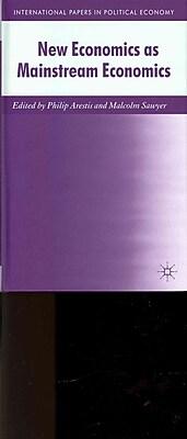 New Economics as Mainstream Economics (International Papers in Political Economy)