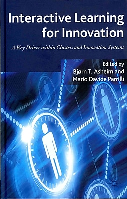 Interactive Learning for Innovation: A Key Driver within Clusters and Innovation Systems