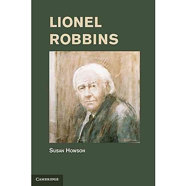 Lionel Robbins (Historical Perspectives on Modern Economics)