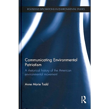 Communicating Environmental Patriotism: A Rhetorical History of the American Environmental Movement