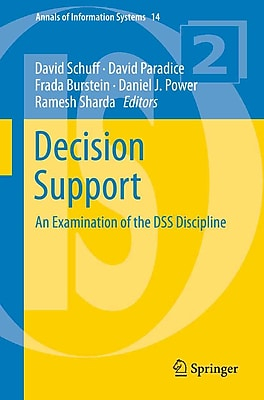Decision Support: An Examination of the DSS Discipline (Annals of Information Systems)