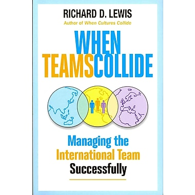 When Teams Collide: Managing the International Team Successfully