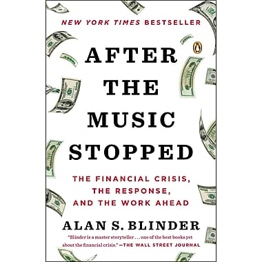After the Music Stopped: The Financial Crisis, the Response, and the Work Ahead