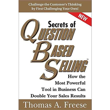 Secrets of Question-Based Selling