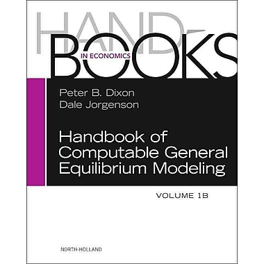 Handbook of Computable General Equilibrium Modeling, Volume 1B (Handbooks in Economics)