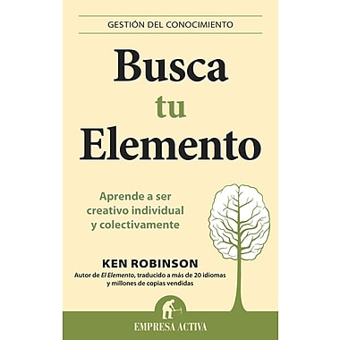 Busca tu elemento (Gestion Del Conocimiento / Knowledge Management) (Spanish Edition)
