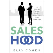 Saleshood: How Winning Sales Managers Inspire Sales Teams to Succeed