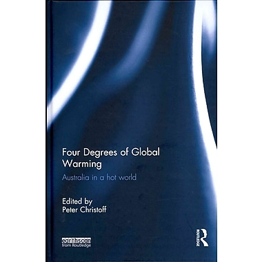 Four Degrees of Global Warming: Australia in a Hot World (HC)
