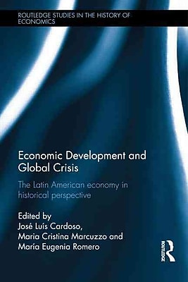 Economic Development and Global Crisis: The Latin American Economy in Historical Perspective