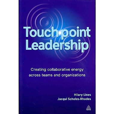Touchpoint Leadership: Creating Collaborative Energy Across Teams and Organizations