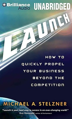 Launch: How to Quickly Propel Your Business Beyond the Competition Audiobook, CD