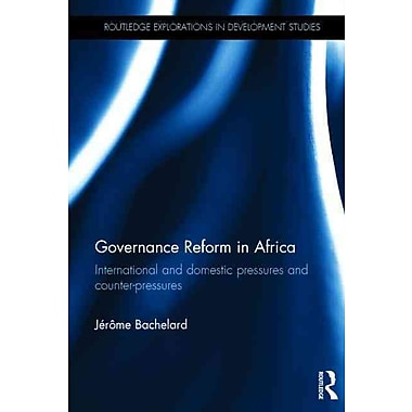 Governance Reform in Africa: International and Domestic Pressures and Counter-Pressures