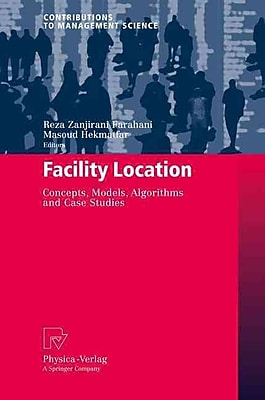 Facility Location: Concepts, Models, Algorithms and Case Studies (Contributions to Management Science)