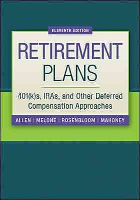 Retirement Plans: 401(k)s, IRAs, and Other Deferred Compensation Approaches (Pension Planning)