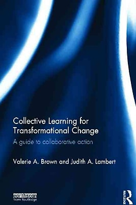 Collective Learning for Transformational Change: A Guide to Collaborative Action
