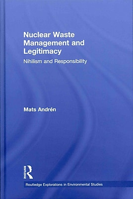 Nuclear Waste Management and Legitimacy: Nihilism and Responsibility