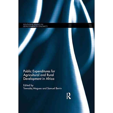 Public Expenditures for Agricultural and Rural Development in Africa (Routledge Studies in Development Economics)