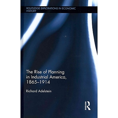 The Rise of Planning in Industrial America