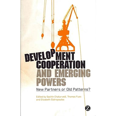 Development Cooperation and Emerging Powers: New Partners or Old Patterns