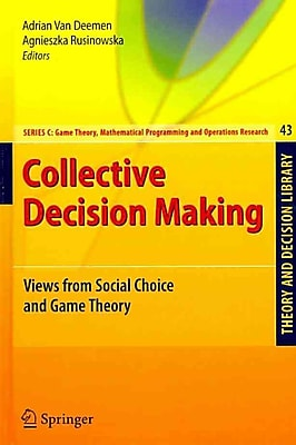 Collective Decision Making: Views from Social Choice and Game Theory (Theory and Decision Library C)