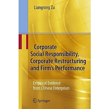 Corporate Social Responsibility, Corporate Restructuring and Firm's Performance: Empirical Evidence from Chinese Enterprises