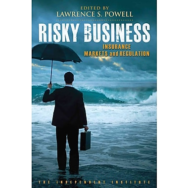 Risky Business: Insurance Markets and Regulation (Independent Studies in Political Economy HC)