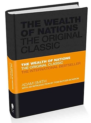The Wealth of Nations: The Economics Classic: A Selected Edition for the Contemporary Reader