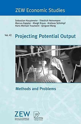 Projecting Potential Output: Methods and Problems (ZEW Economic Studies)
