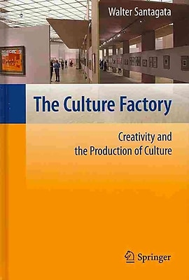 The Culture Factory: Creativity and the Production of Culture