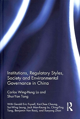 Institutions, Regulatory Styles, Society and Environmental Governance in China