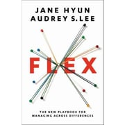 Flex: The New Playbook for Managing Across Differences Jane Hyun, Audrey S. Lee Hardcover
