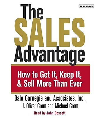 The Sales Advantage: How to Get It, Keep It, and Sell More than Ever.