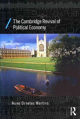 The Cambridge Revival of Political Economy