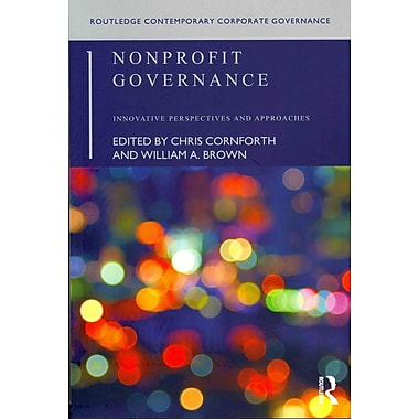 Nonprofit Governance: Innovative Perspectives and Approaches (Routledge Contemporary Corporate Governance)
